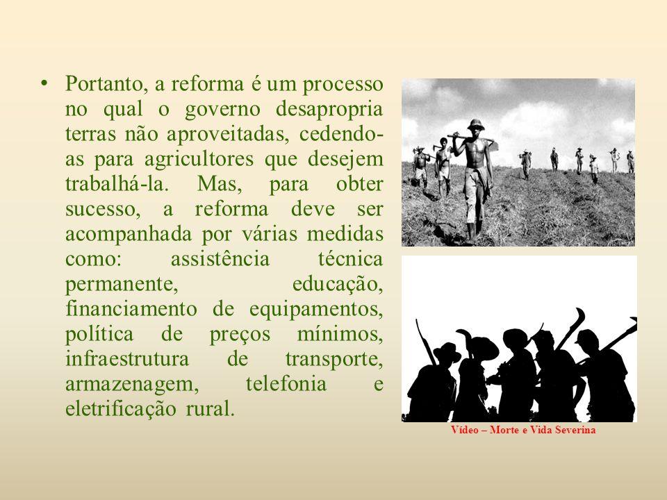 Portanto, a reforma é um processo no qual o governo desapropria terras não aproveitadas, cedendo- as para agricultores que desejem trabalhá-la. Mas, p