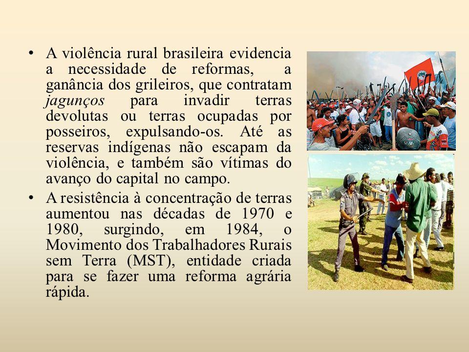 A violência rural brasileira evidencia a necessidade de reformas, a ganância dos grileiros, que contratam jagunços para invadir terras devolutas ou te