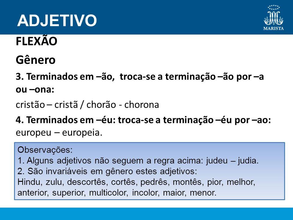 ADJETIVO FLEXÃO Formação do plural Os adjetivos simples seguem as regras dos substantivos.