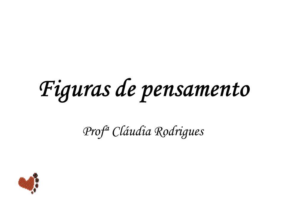 Figuras de pensamento Profª Cláudia Rodrigues