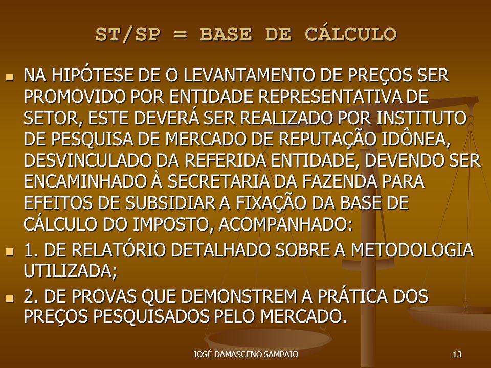 JOSÉ DAMASCENO SAMPAIO13 ST/SP = BASE DE CÁLCULO NA HIPÓTESE DE O LEVANTAMENTO DE PREÇOS SER PROMOVIDO POR ENTIDADE REPRESENTATIVA DE SETOR, ESTE DEVE