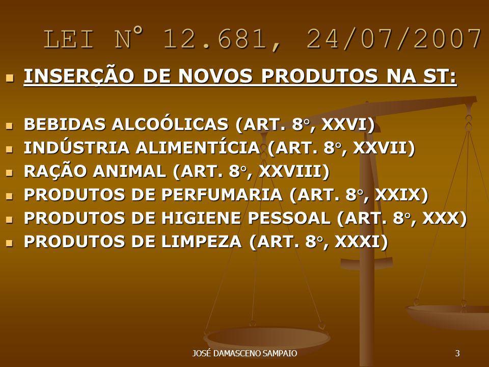 LEI N° 12.681, 24/07/2007 INSERÇÃO DE NOVOS PRODUTOS NA ST: INSERÇÃO DE NOVOS PRODUTOS NA ST: PRODUTOS FONOGRÁFICOS (ART.