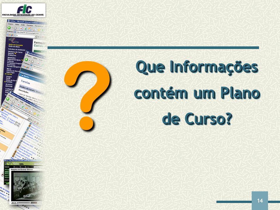 14 Que Informações contém um Plano de Curso? ?