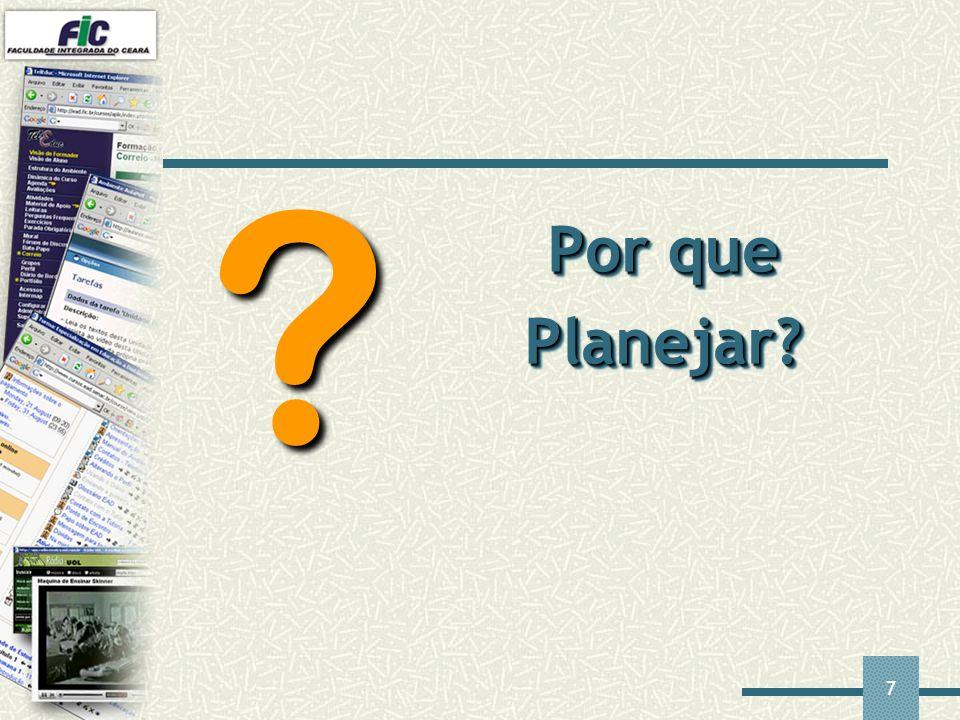 7 Por que Planejar? ?