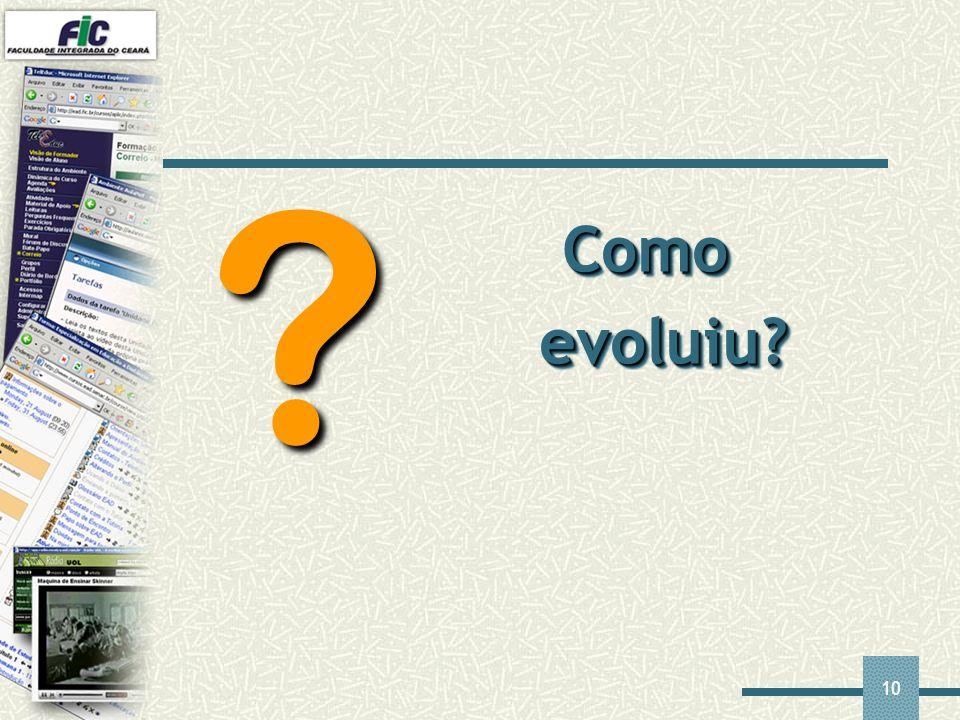 10 Como evoluiu? ?