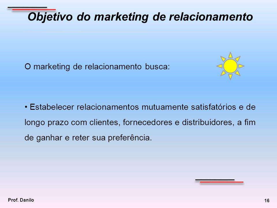 O marketing de relacionamento busca: Estabelecer relacionamentos mutuamente satisfatórios e de longo prazo com clientes, fornecedores e distribuidores