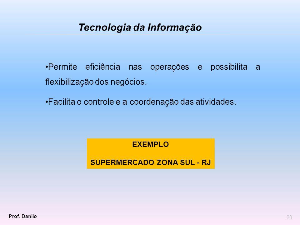 Permite eficiência nas operações e possibilita a flexibilização dos negócios. Facilita o controle e a coordenação das atividades. Tecnologia da Inform