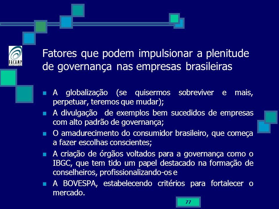 Fatores que podem impulsionar a plenitude de governança nas empresas brasileiras A globalização (se quisermos sobreviver e mais, perpetuar, teremos qu