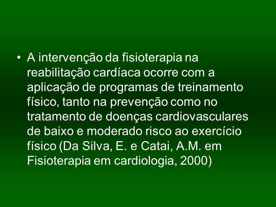 A intervenção da fisioterapia na reabilitação cardíaca ocorre com a aplicação de programas de treinamento físico, tanto na prevenção como no tratament