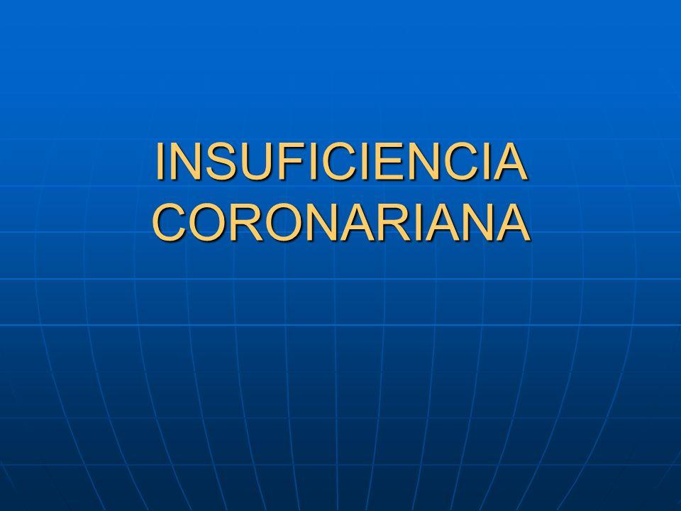 INSUFICIENCIA CORONARIANA