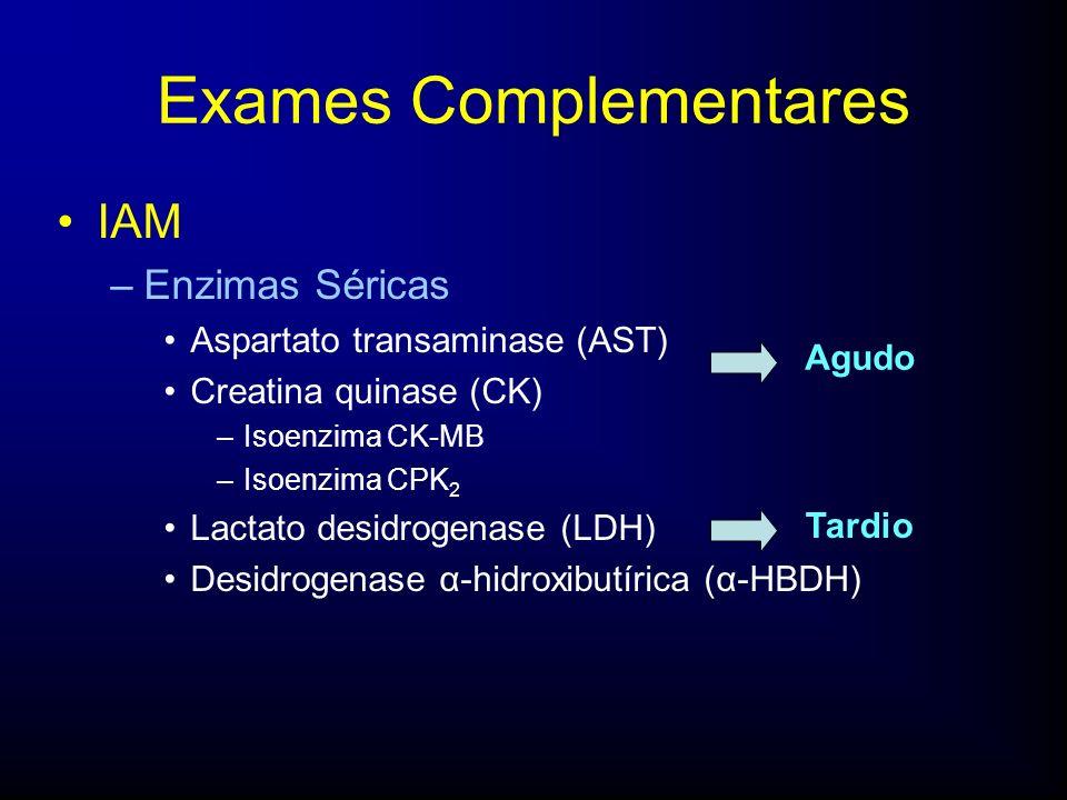 IAM –Enzimas Séricas Aspartato transaminase (AST) Creatina quinase (CK) –Isoenzima CK-MB –Isoenzima CPK 2 Lactato desidrogenase (LDH) Desidrogenase α-hidroxibutírica (α-HBDH) Agudo Tardio Exames Complementares