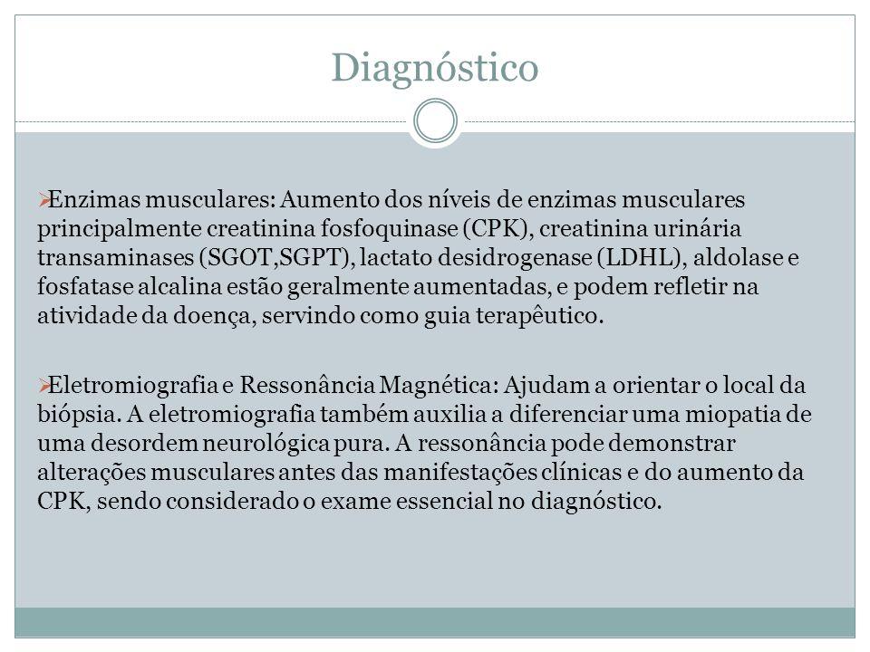 DIAGNÓSTICO Biópsia Muscular: é realizada em músculos clinicamente afetados, em geral na musculatura proximal, sempre dando preferência ao músculo tríceps, pois o deltóide é mais afetado tardiamente.
