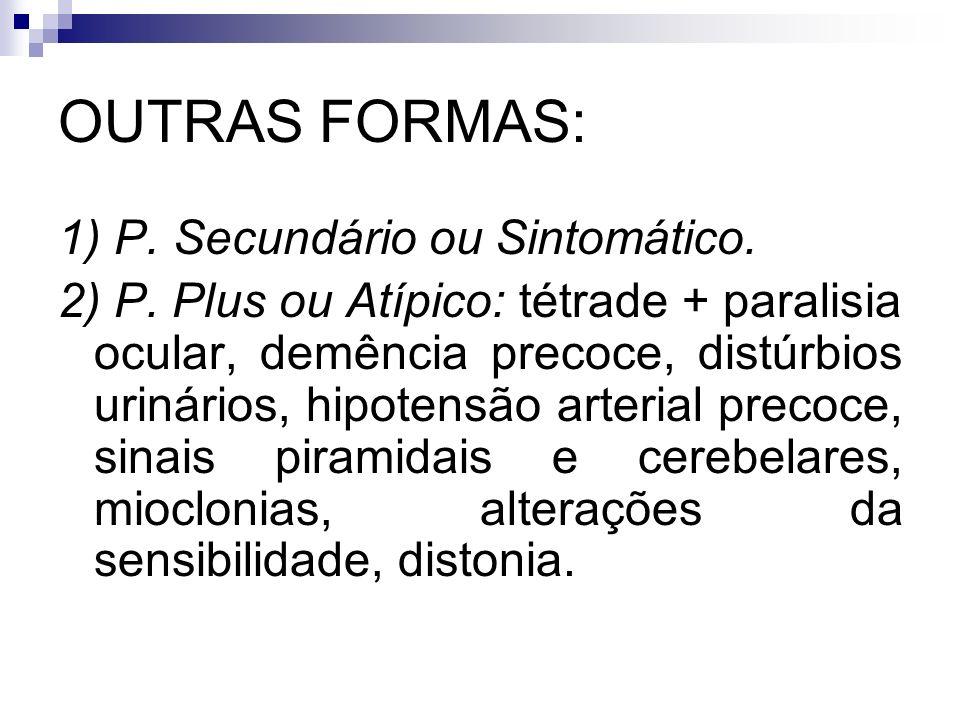 OUTRAS FORMAS: 1) P.Secundário ou Sintomático. 2) P.