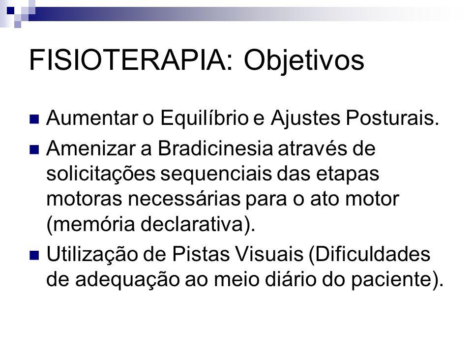 FISIOTERAPIA: Objetivos Aumentar o Equilíbrio e Ajustes Posturais.