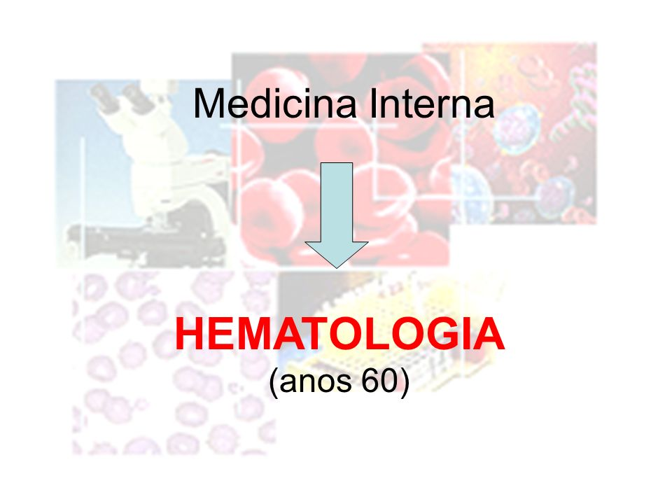 Medicina Interna HEMATOLOGIA (anos 60)