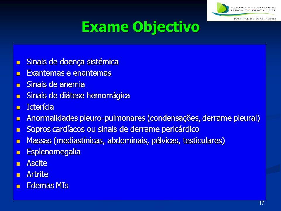 Exame Objectivo Sinais de doença sistémica Sinais de doença sistémica Exantemas e enantemas Exantemas e enantemas Sinais de anemia Sinais de anemia Si