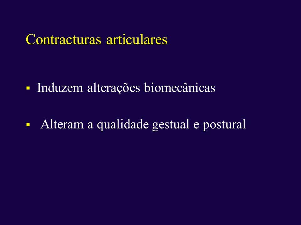 Contracturas articulares Induzem alterações biomecânicas Alteram a qualidade gestual e postural