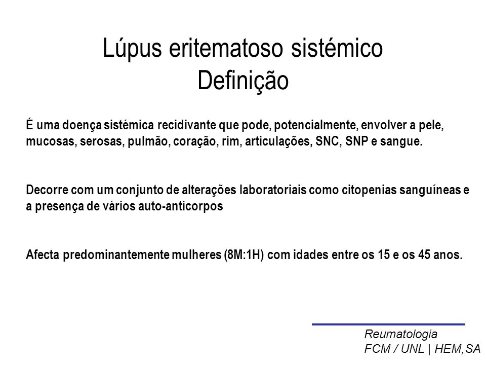 Esclerose sistémica progressiva Critérios de diagnóstico, CAR Major – Esclerodermia proximal às MCF ou MTF Minor – Esclerodactilia – Escaras digitais (despigmentadas) – Fibrose pulmonar bibasilar Diagnóstico: 1 major + 2 minor Reumatologia FCM / UNL | HEM,SA