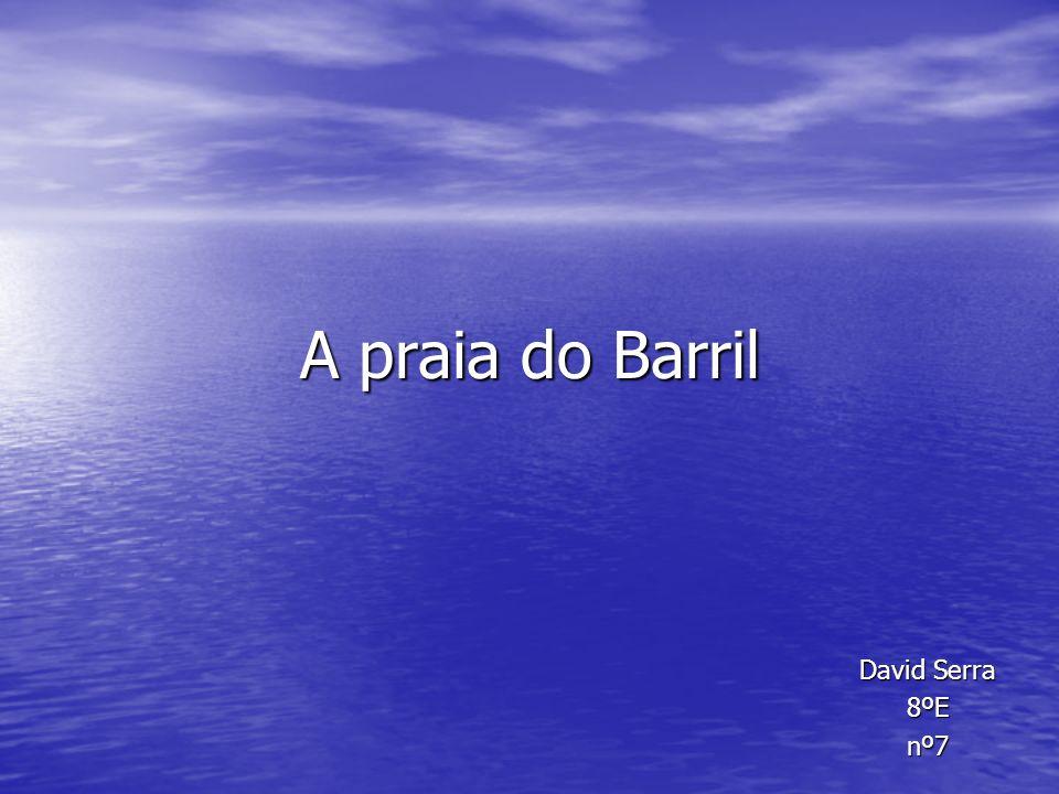 A praia do Barril David Serra 8ºEnº7