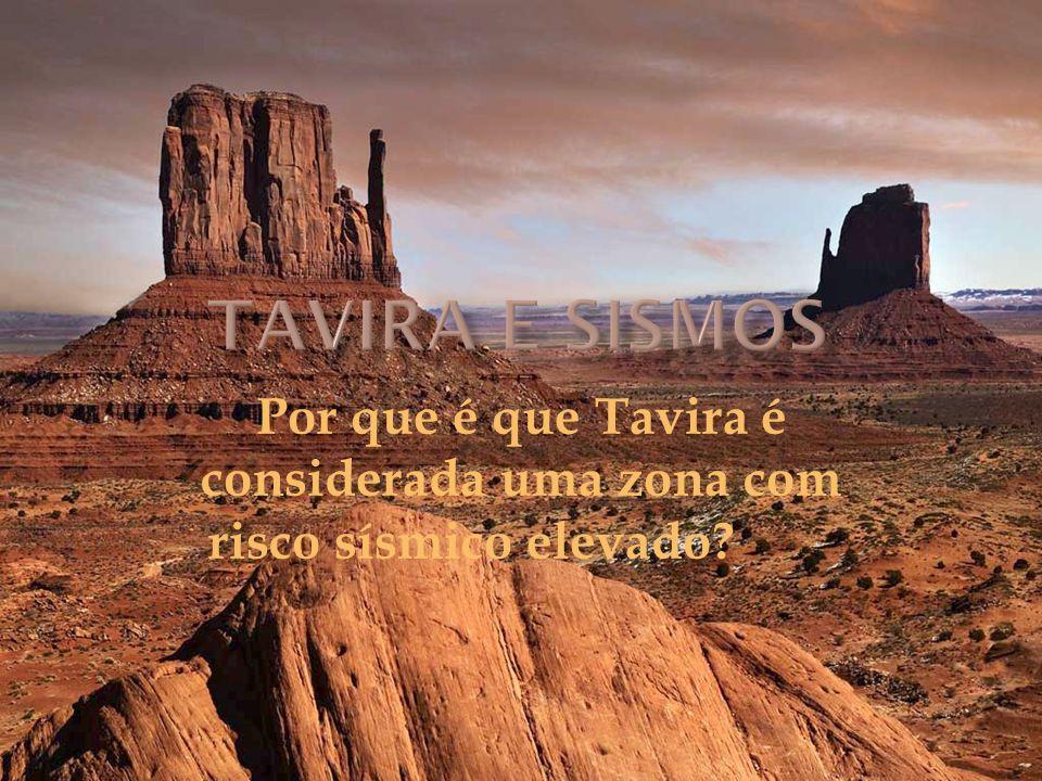 Por que é que Tavira é considerada uma zona com risco sísmico elevado?