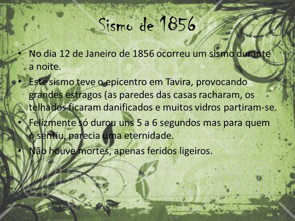 Sismo de 1856 No dia 12 de Janeiro de 1856 ocorreu um sismo durante a noite.