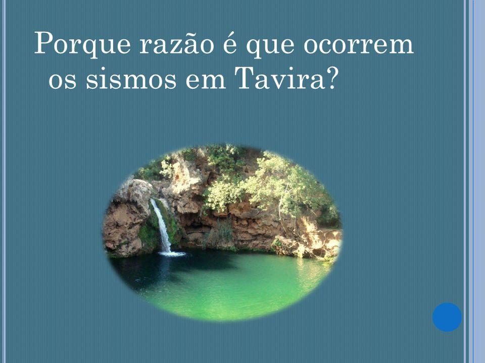 Porque razão é que ocorrem os sismos em Tavira?