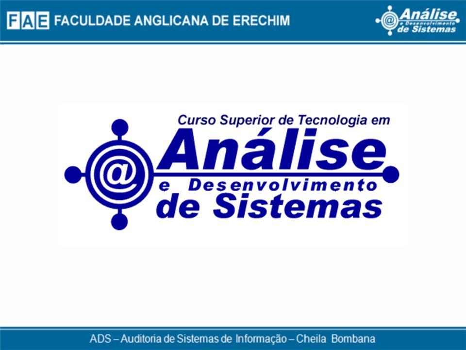 Auditoria de Sistemas de Informação Prof.: Cheila Bombana