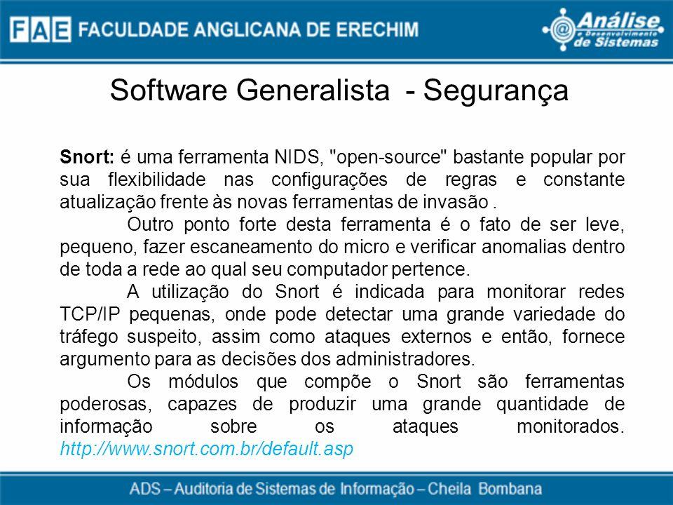 Software Generalista - Segurança Snort: é uma ferramenta NIDS,