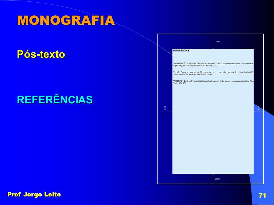 Prof Jorge Leite 71 MONOGRAFIA Pós-texto REFERÊNCIAS