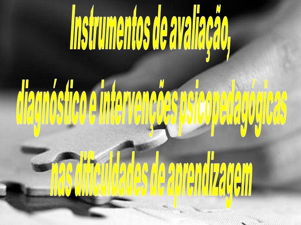Os recursos apontados por RUBINSTEIN (1996) Constituem-se em instrumentos para a realização do diagnóstico e intervenção psicopedagógica.