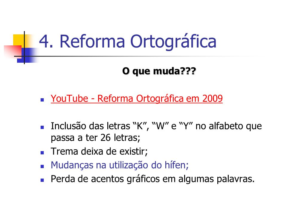 4.Reforma Ortográfica O que muda??.