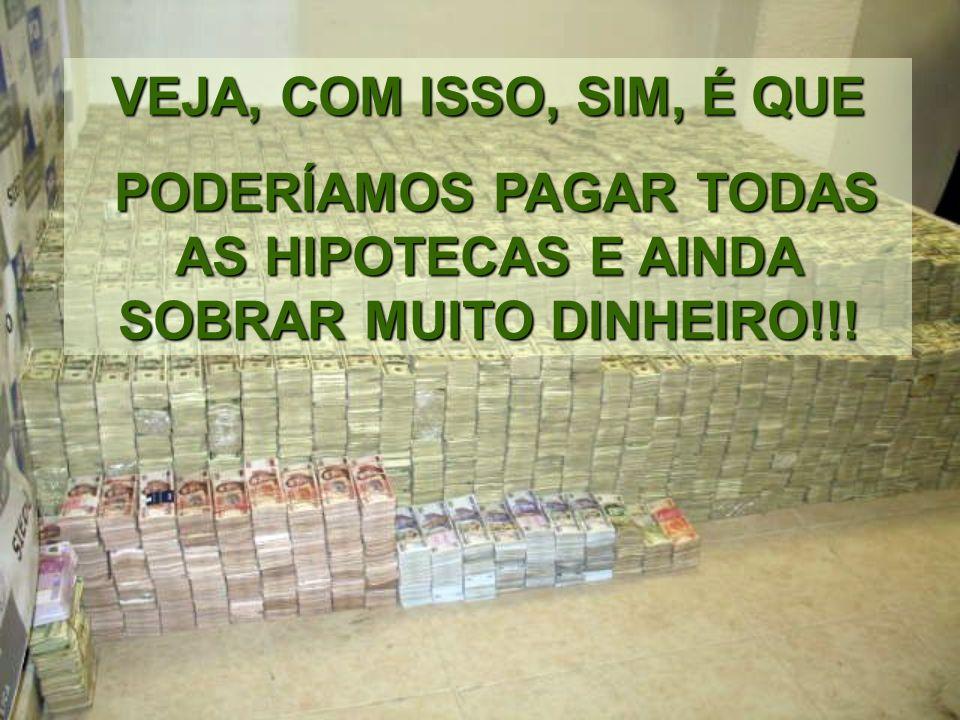 TENDO UMA MÉDIA DE 4 PESSOAS EM CADA FAMÍLIA, CORRESPONDERÁ 2,5 MILHÕES DE EUROS POR FAMÍLIA!!!