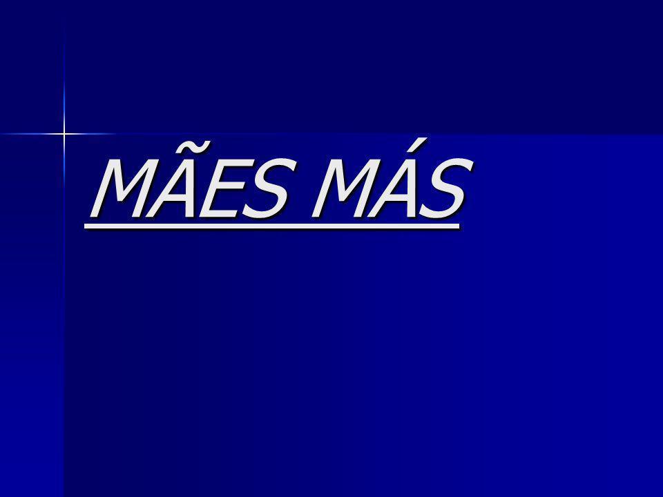 MÃES MÁS