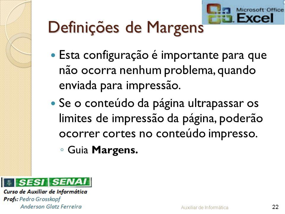 Definições de Margens Esta configuração é importante para que não ocorra nenhum problema, quando enviada para impressão. Se o conteúdo da página ultra