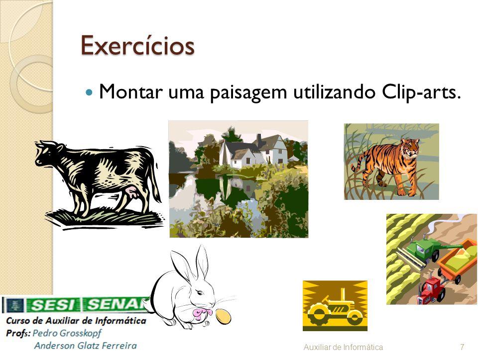 Exercícios Montar uma paisagem utilizando Clip-arts. Auxiliar de Informática7