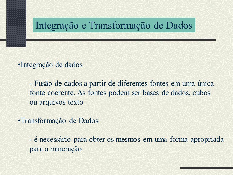 Integração de dados - Fusão de dados a partir de diferentes fontes em uma única fonte coerente. As fontes podem ser bases de dados, cubos ou arquivos