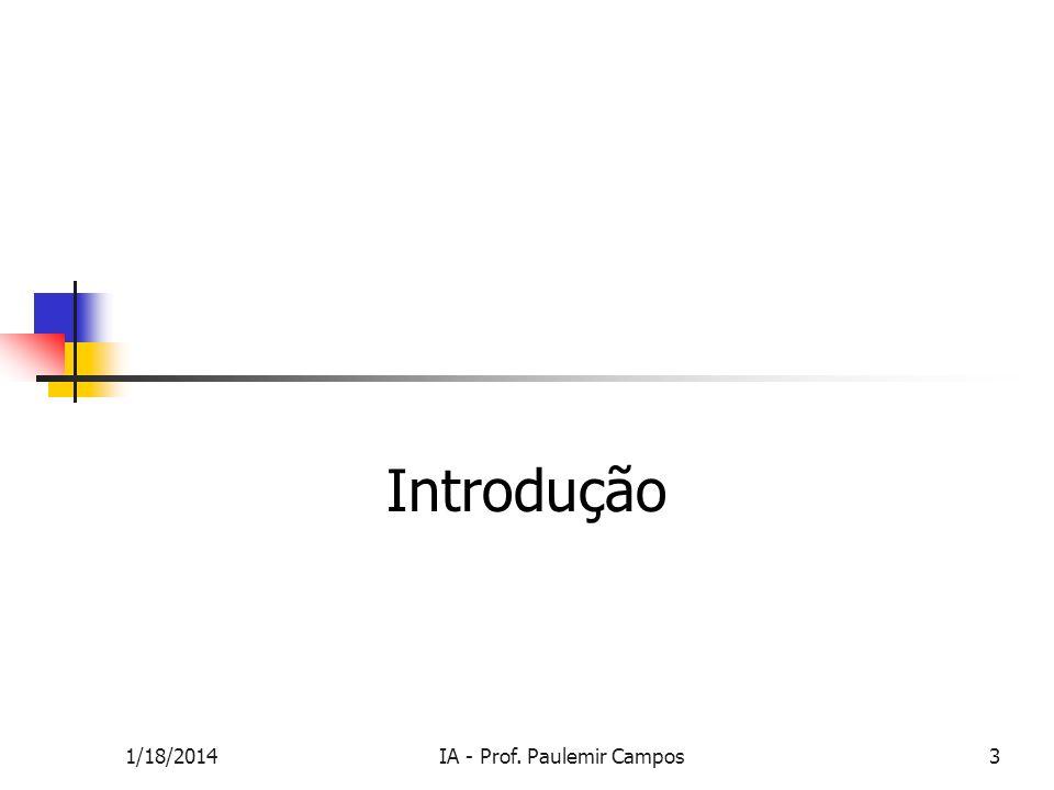 1/18/2014IA - Prof. Paulemir Campos3 Introdução