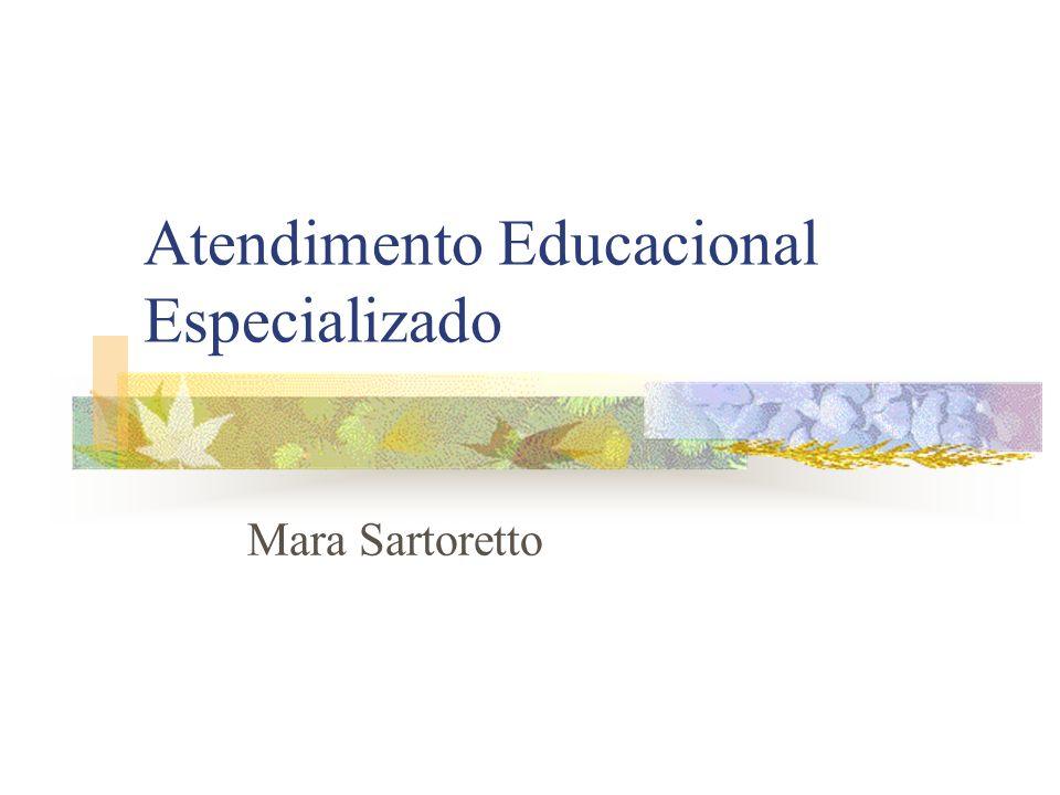Atendimento Educacional Especializado Mara Sartoretto