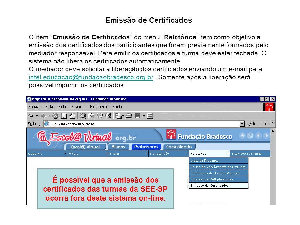 O item Emissão de Certificados do menu Relatórios tem como objetivo a emissão dos certificados dos participantes que foram previamente formados pelo m