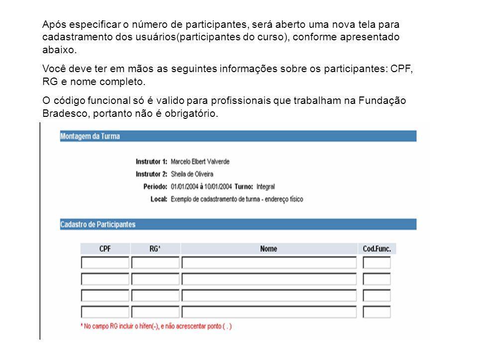 Após especificar o número de participantes, será aberto uma nova tela para cadastramento dos usuários(participantes do curso), conforme apresentado ab