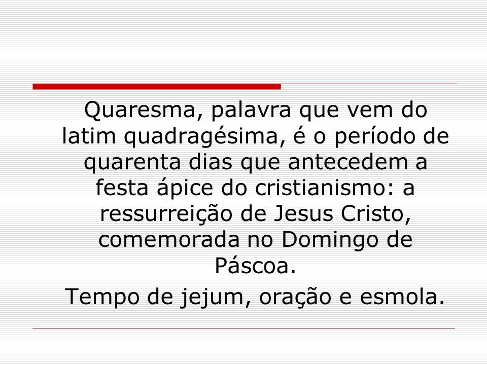 Quaresma, palavra que vem do latim quadragésima, é o período de quarenta dias que antecedem a festa ápice do cristianismo: a ressurreição de Jesus Cri