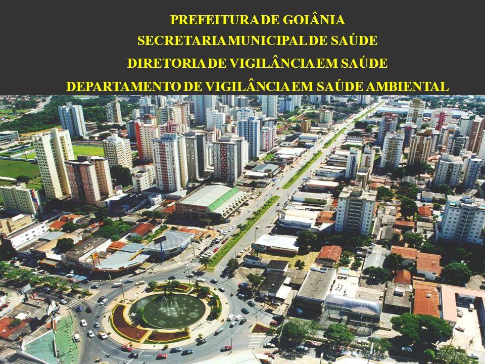 PREFEITURA DE GOIÂNIA SECRETARIA MUNICIPAL DE SAÚDE DIRETORIA DE VIGILÂNCIA EM SAÚDE DEPARTAMENTO DE VIGILÂNCIA EM SAÚDE AMBIENTAL