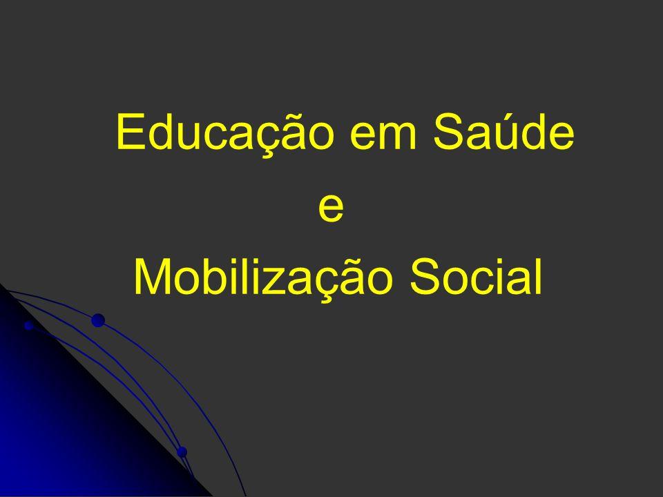 Educação em Saúde e Mobilização Social