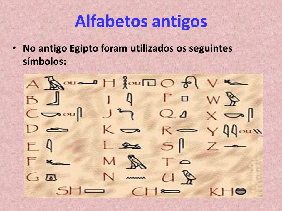Alfabetos antigos No antigo Egipto foram utilizados os seguintes símbolos: