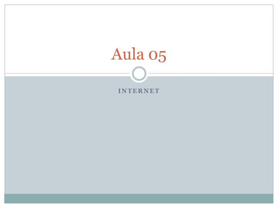 Aula 05 INTERNET