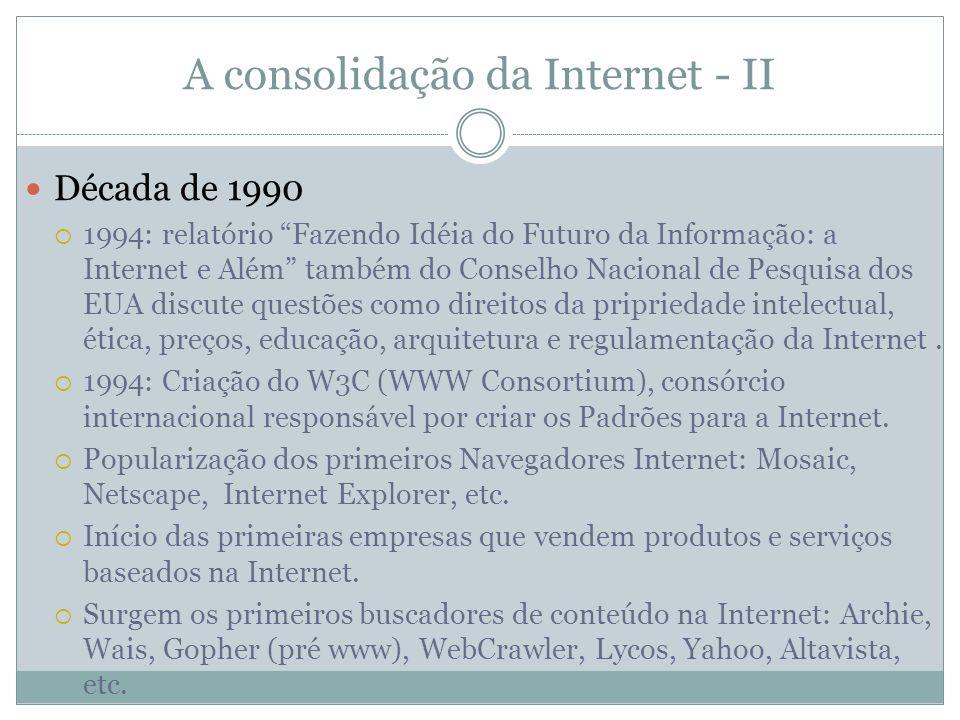 A Internet no Brasil Inicia em 1991, com a criação da RNP (Rede Nacional de Pesquisa), do Ministério de C&T.