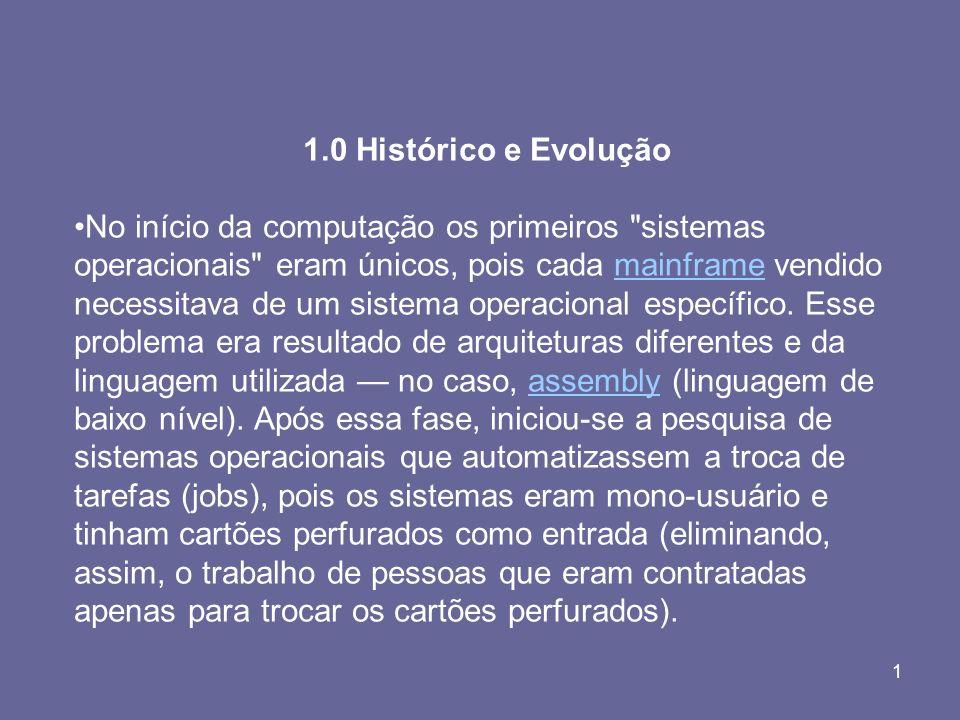 1 1.0 Histórico e Evolução No início da computação os primeiros