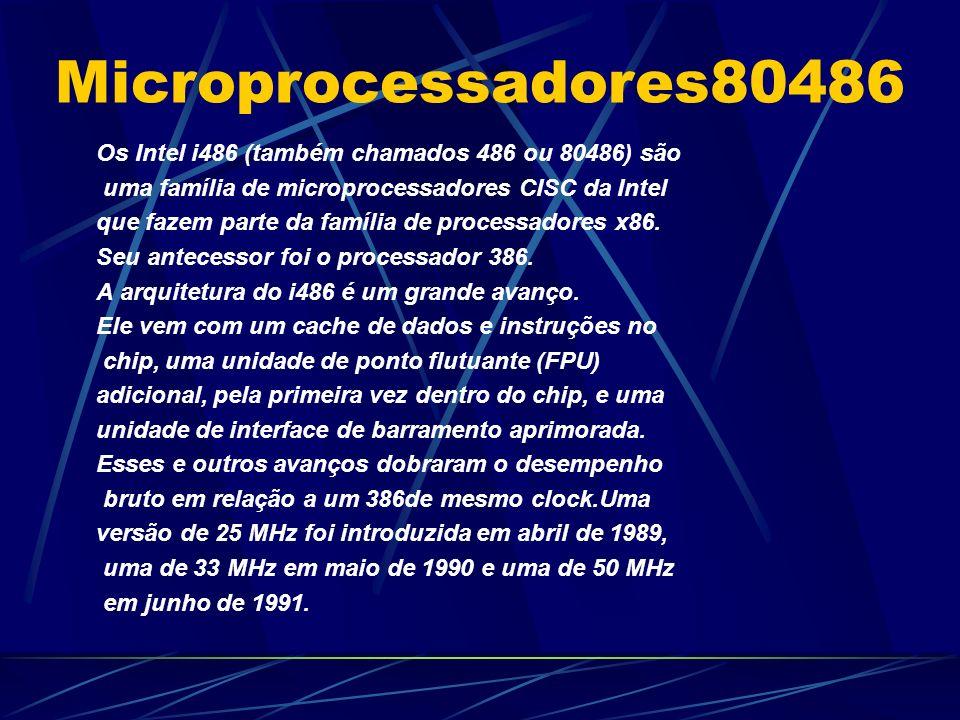 Os Intel i486 (também chamados 486 ou 80486) são uma família de microprocessadores CISC da Intel que fazem parte da família de processadores x86.