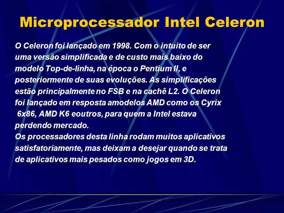 O Celeron foi lançado em 1998.