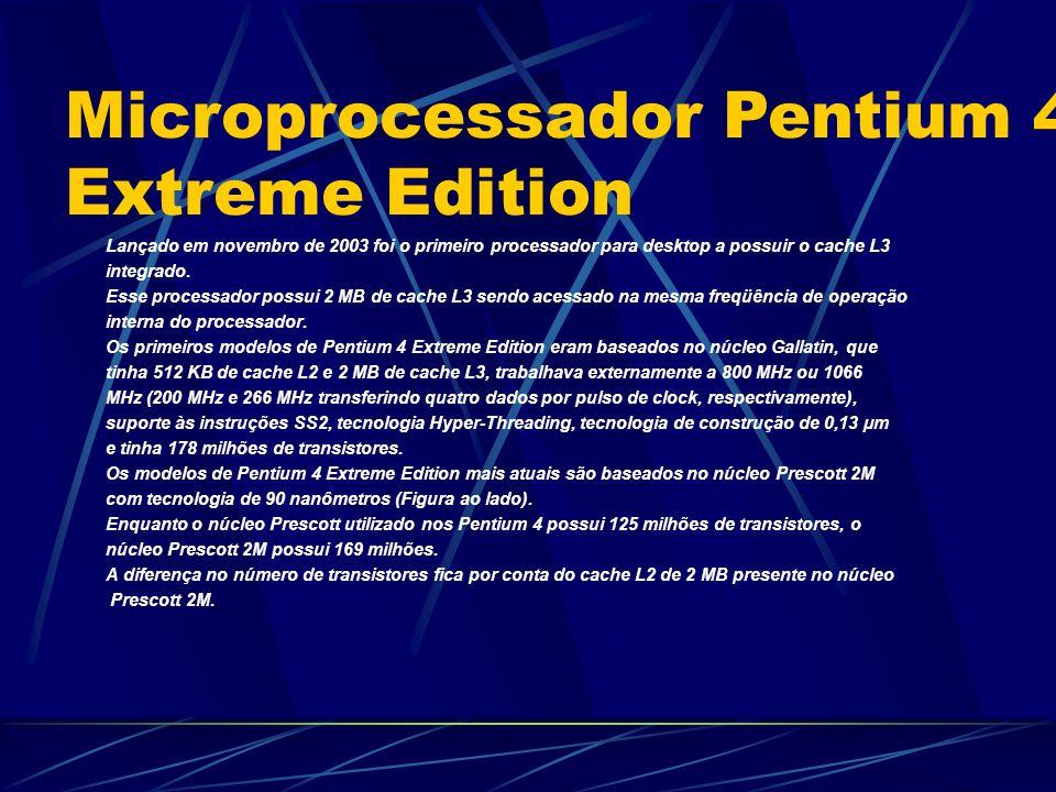 Lançado em novembro de 2003 foi o primeiro processador para desktop a possuir o cache L3 integrado.